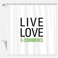 Live Love E-Commerce Shower Curtain