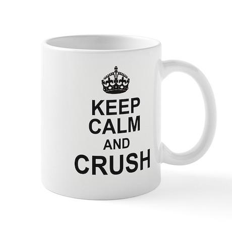 KEEP CALM and CRUSH Mugs