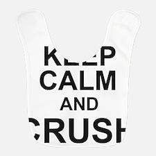 KEEP CALM and CRUSH Bib