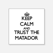 Keep Calm and Trust the Matador Sticker