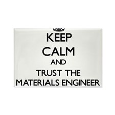 Keep Calm and Trust the Materials Engineer Magnets