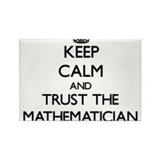 Keep Calm and Trust the Mathematician Magnets