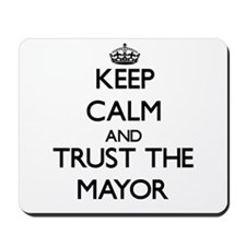 Keep Calm and Trust the Mayor Mousepad