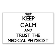 Keep Calm and Trust the Medical Physicist Decal