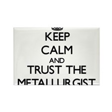 Keep Calm and Trust the Metallurgist Magnets