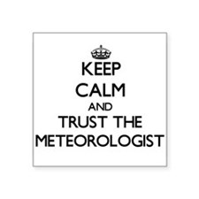 Keep Calm and Trust the Meteorologist Sticker