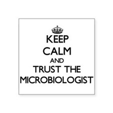 Keep Calm and Trust the Microbiologist Sticker