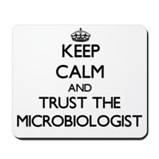 Keep Calm and Trust the Microbiologist Mousepad
