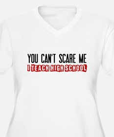 You Cant Scare Me High School Plus Size T-Shirt