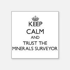 Keep Calm and Trust the Minerals Surveyor Sticker