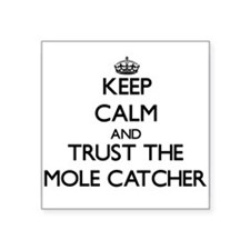 Keep Calm and Trust the Mole Catcher Sticker