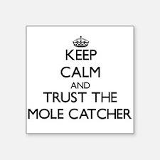 Keep Calm and Trust the Mole Catcher Sticker