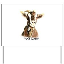 Old Goat Fun Quote for Him Yard Sign