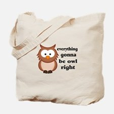 Everything Gonna Be Owl Right Tote Bag