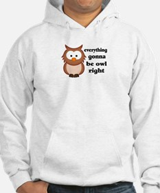 Everything Gonna Be Owl Right Jumper Hoody
