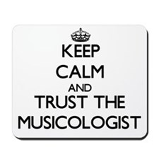 Keep Calm and Trust the Musicologist Mousepad