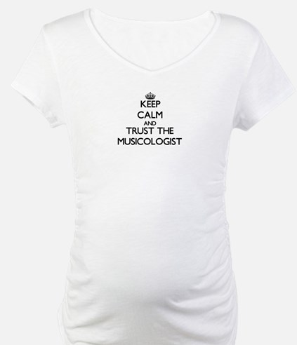 Keep Calm and Trust the Musicologist Shirt