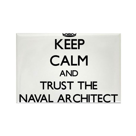 Keep Calm And Trust The Naval Architect Magnets