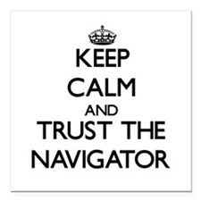 Keep Calm and Trust the Navigator Square Car Magne