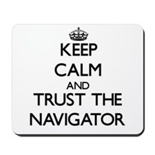 Keep Calm and Trust the Navigator Mousepad