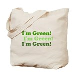 I'm Green! Save the Environment green Tote Bag