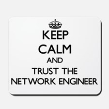 Keep Calm and Trust the Network Engineer Mousepad