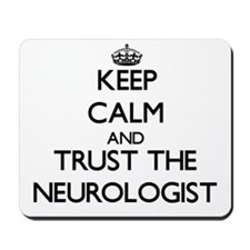 Keep Calm and Trust the Neurologist Mousepad