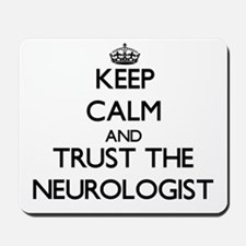 Keep Calm and Trust the Neurologist Mousepad