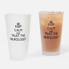 Keep Calm and Trust the Neurologist Drinking Glass
