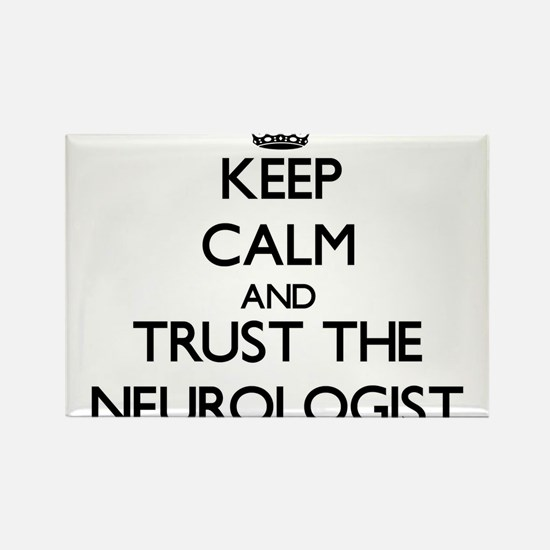 Keep Calm and Trust the Neurologist Magnets