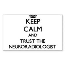Keep Calm and Trust the Neuroradiologist Decal