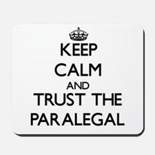Keep Calm and Trust the Paralegal Mousepad