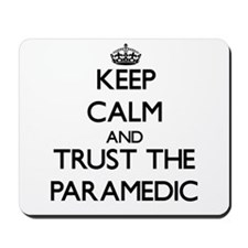 Keep Calm and Trust the Paramedic Mousepad