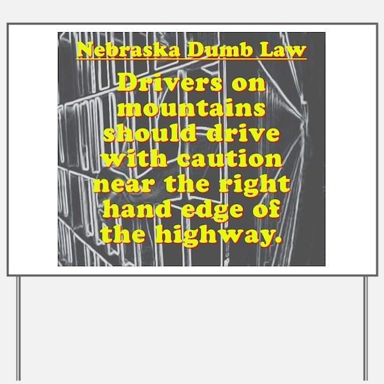 Nebraska Dumb Law 001 Yard Sign
