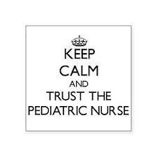 Keep Calm and Trust the Pediatric Nurse Sticker