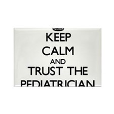Keep Calm and Trust the Pediatrician Magnets