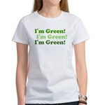 I'm Green! Women's T-Shirt