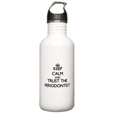 Keep Calm and Trust the Periodontist Water Bottle