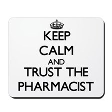 Keep Calm and Trust the Pharmacist Mousepad