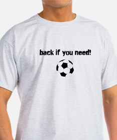back if you need T-Shirt