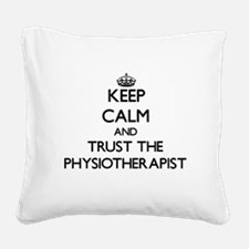 Keep Calm and Trust the Physiotherapist Square Can