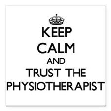 Keep Calm and Trust the Physiotherapist Square Car