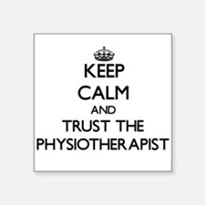 Keep Calm and Trust the Physiotherapist Sticker