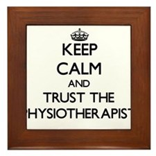 Keep Calm and Trust the Physiotherapist Framed Til