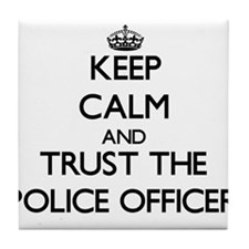 Keep Calm and Trust the Police Officer Tile Coaste