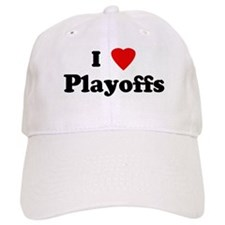 I Love Playoffs Baseball Cap