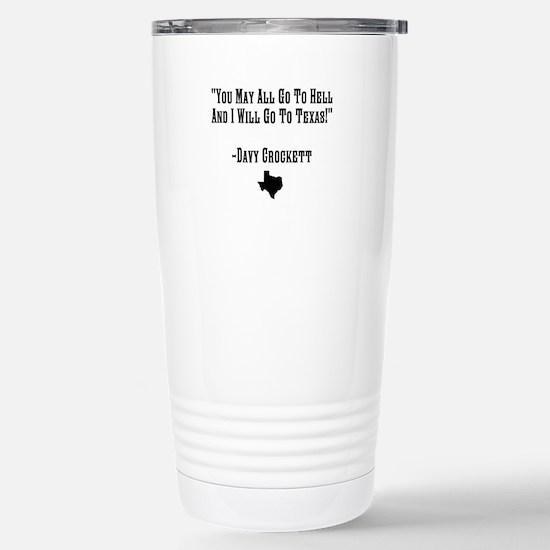 You May All Go To Hell Travel Mug