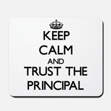 Keep Calm and Trust the Principal Mousepad