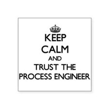 Keep Calm and Trust the Process Engineer Sticker
