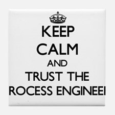 Keep Calm and Trust the Process Engineer Tile Coas